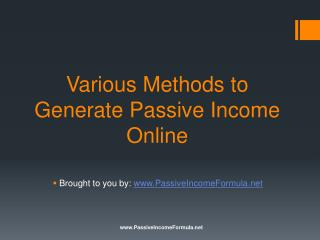 Various Methods to Generate Passive Income Online