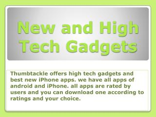 New and High Tech Gadgets