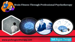 York Region Psychotherapy for Brain Fitness