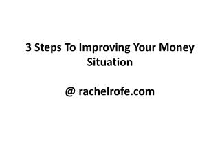 3 Steps To Improving Your Money Situation