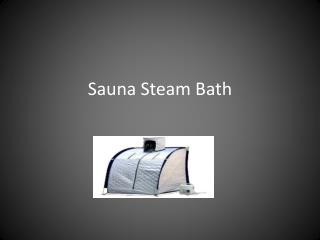 Steam Bath For Health & Beauty