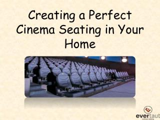 Creating a Perfect Cinema Seating in Your Home