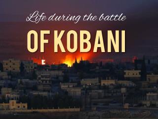 Life during the battle of Kobani