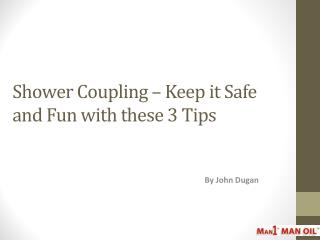 Shower Coupling – Keep it Safe and Fun with these 3 Tips