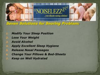Seven Solutions for Snoring Problem