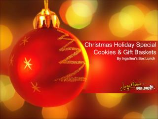 Ingallina's Box Lunch| Christmas Holiday Special Cookies & G