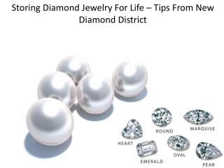 Storing Diamond Jewelry For Life – Tips From New Diamond Dis