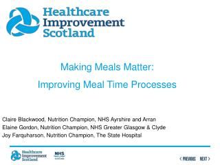 Claire Blackwood, Nutrition Champion, NHS Ayrshire and Arran Elaine Gordon, Nutrition Champion, NHS Greater Glasgow &amp