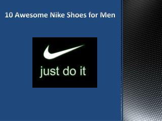10 Awesome Nike Shoes for Men