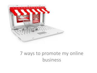 •	7 ways to promote my online store