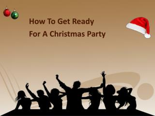 How To Get Ready For A Christmas Party
