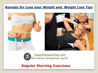 Remedy for Lose your Weight and  Weight Loss Tips