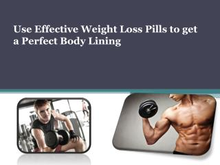 Use Effective Weight Loss Pills To Get A Perfect Body Lining