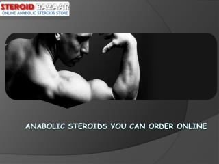 Anabolic Steroids You can Order Online