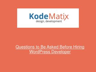 Questions to Be Asked Before Hiring WordPress Developer