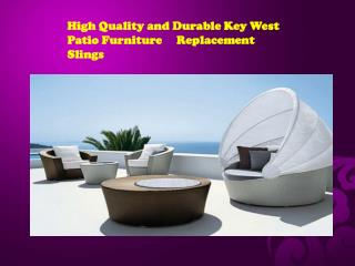 High Quality and Durable Key West Patio Furniture     Replac