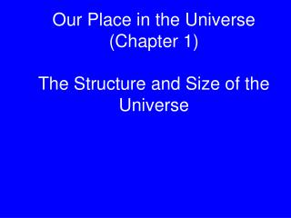 Our Place in the Universe Chapter 1  The Structure and Size of the Universe