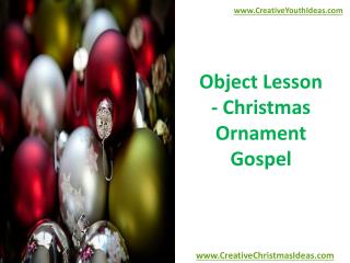 Object Lesson - Christmas Ornament Gospel