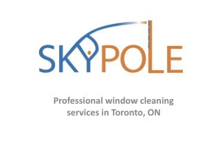 Skypole Inc. - Professional window cleaning services