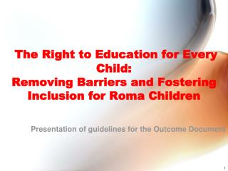The Right to Education for Every Child:  Removing Barriers and Fostering Inclusion for Roma Children