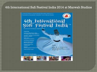4th International Sufi Festival India 2014 at Marwah Studios