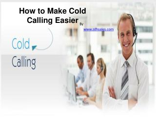 How to Make Cold Calling Easier
