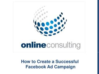 How to Create a Successful Facebook Ad Campaign