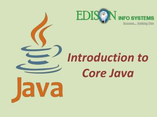 Introduction to Core Java - Edison Info Systems