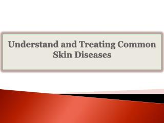 Understand and Treating Common Skin Diseases