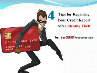 4 Tips for Repairing Your Credit Report After Identity Theft