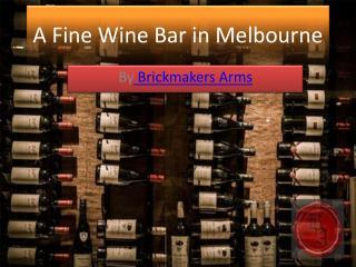 A Fine Wine Bar in Melbourne