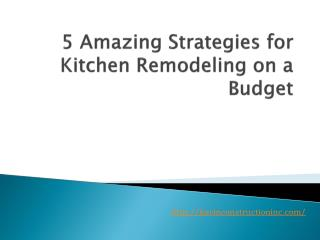 5 Amazing Strategies for Kitchen Remodeling on a Budget