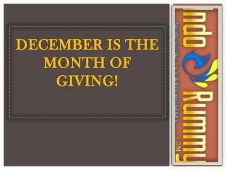 December is the month of giving!