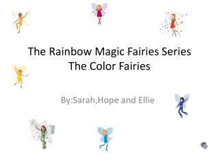 The Rainbow Magic Fairies Series The Color Fairies