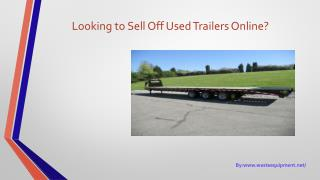 Looking to Sell Off Used Trailers Online? Read On.