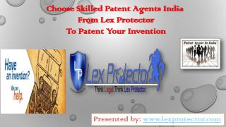 Choose Skilled Patent Agents India From Lex Protector