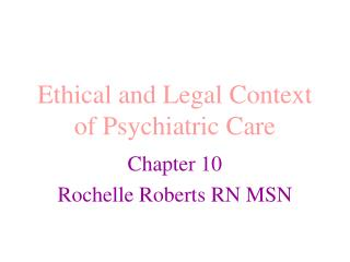 Ethical and Legal Context of Psychiatric Care