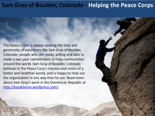 Sam Gray of Boulder, Colorado - Helping the Peace Corps