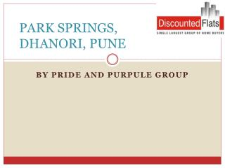 Park Springs Dhanori Pune by PRIDE AND PURPLE GROUP
