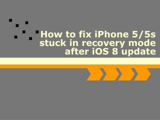 How to fix iPhone stuck in recovery mode on iPhone 5/5s