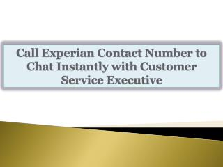 Call Experian Contact Number to Chat Instantly with Customer
