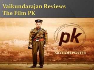 Vaikundarajan Reviews The Film PK
