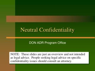 Neutral Confidentiality