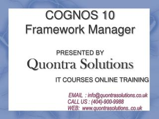 Cognos10 FrameWork Manager Online Training By Quontra Solut