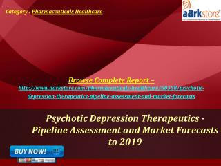 Aarkstore - Psychotic Depression Therapeutics