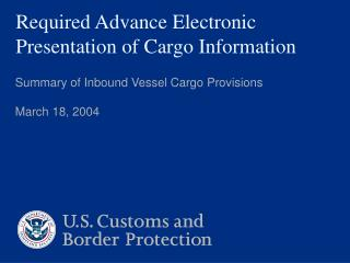 Required Advance Electronic Presentation of Cargo Information