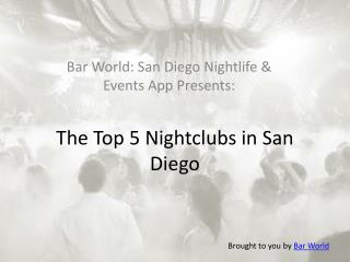 The 5 Best Nightclubs in San Diego