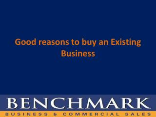Good reasons to buy an Existing Business