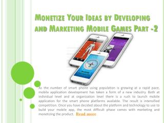 Monetize Your Ideas by Developing and Marketing Mobile Ga-P2