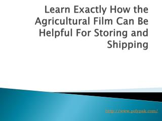 Learn Exactly How the Agricultural Film Can Be Helpful For S